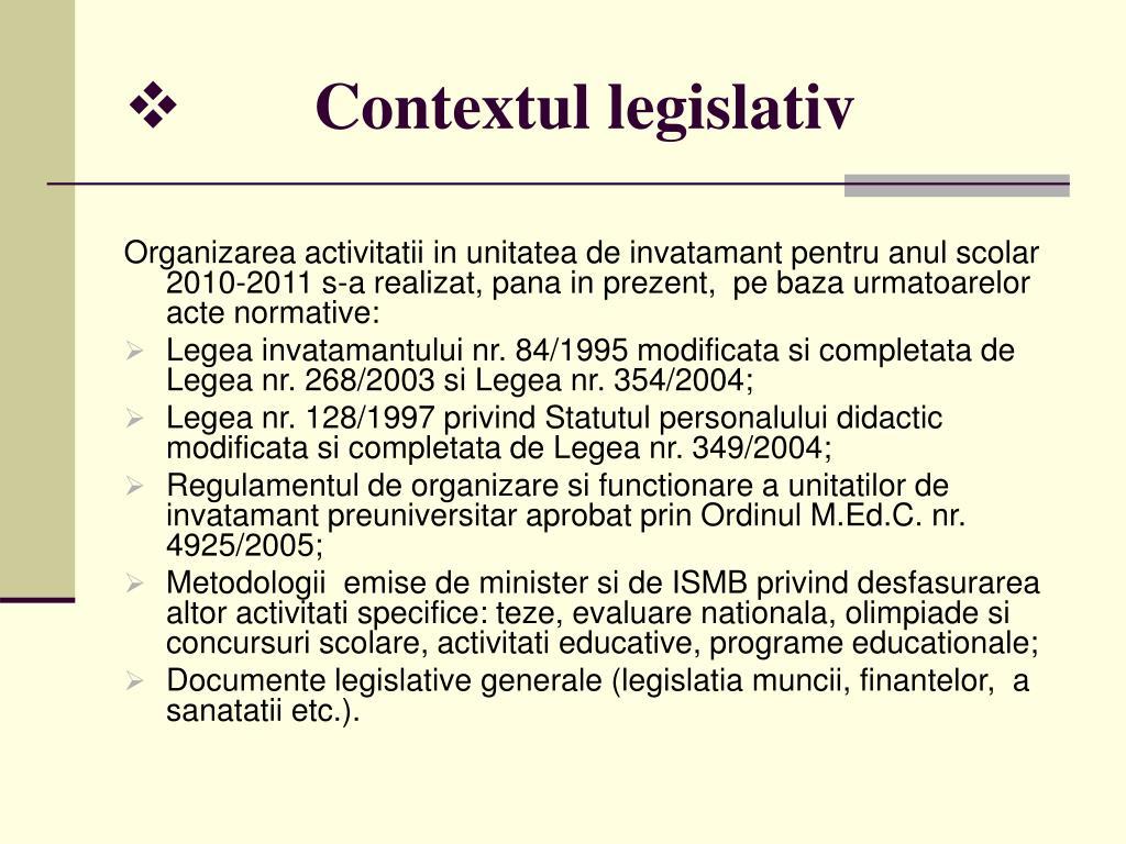 Contextul legislativ