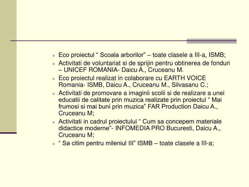 """Eco proiectul """" Scoala arborilor"""" – toate clasele a III-a, ISMB;"""