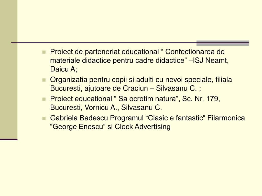 """Proiect de parteneriat educational """" Confectionarea de materiale didactice pentru cadre didactice"""" –ISJ Neamt, Daicu A;"""