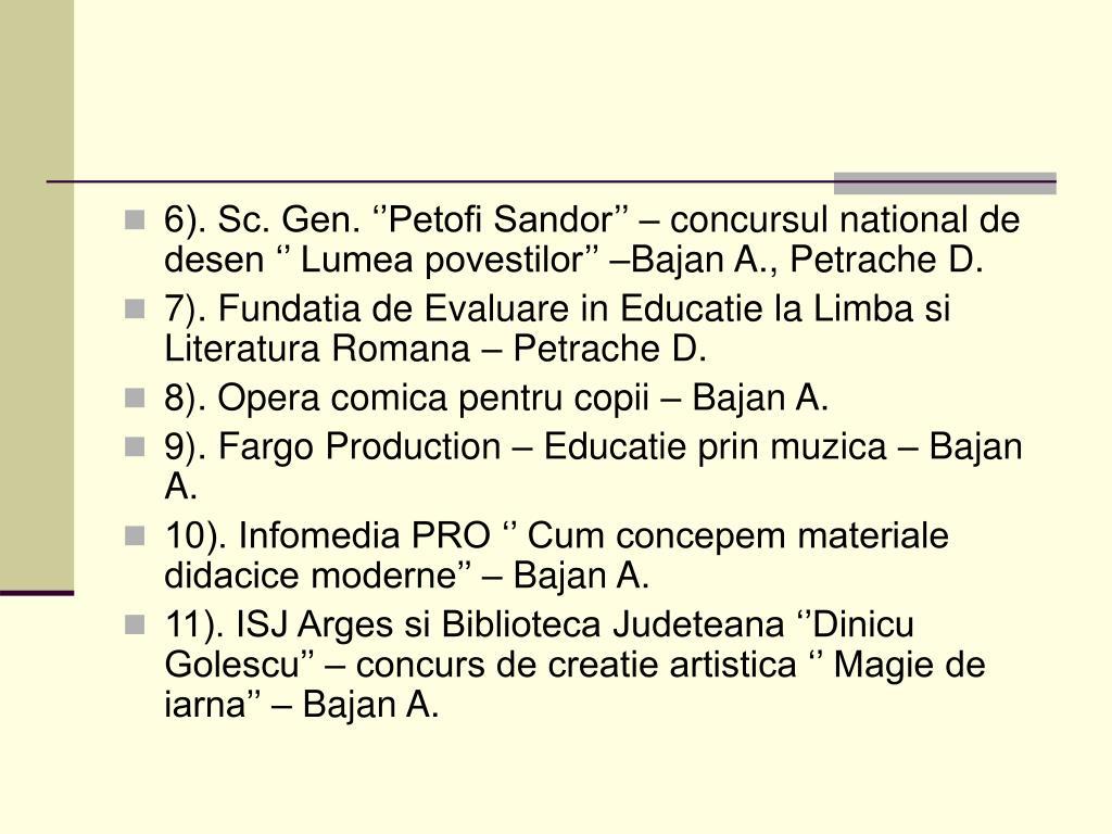 6). Sc. Gen. ''Petofi Sandor'' – concursul national de desen '' Lumea povestilor'' –Bajan A., Petrache D.