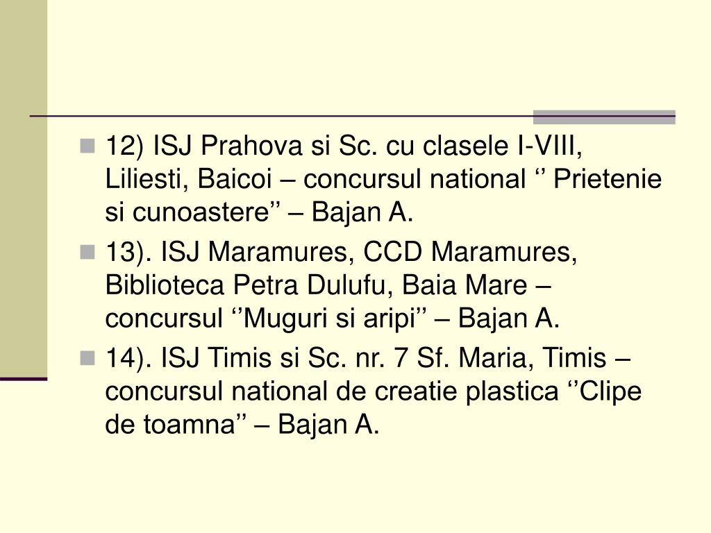 12) ISJ Prahova si Sc. cu clasele I-VIII, Liliesti, Baicoi – concursul national '' Prietenie si cunoastere'' – Bajan A.