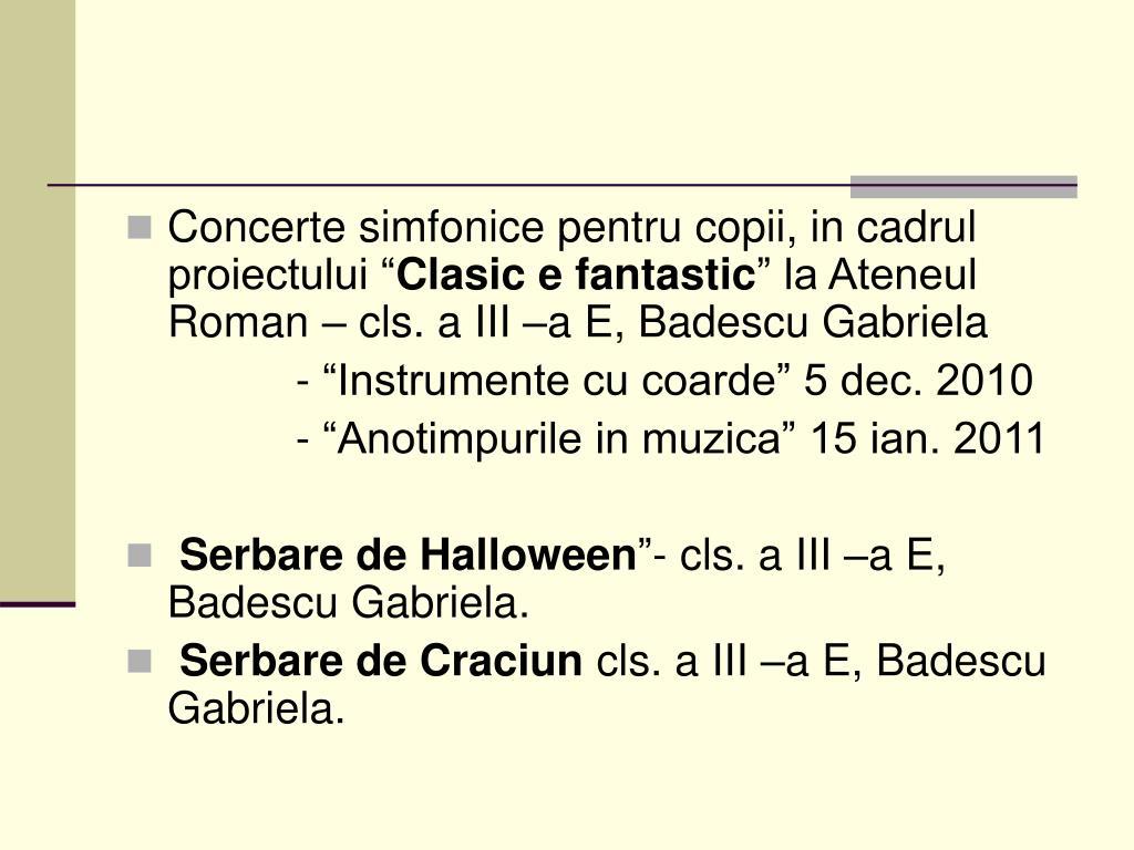 """Concerte simfonice pentru copii, in cadrul proiectului """""""