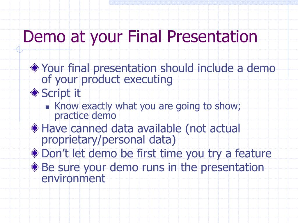 Demo at your Final Presentation