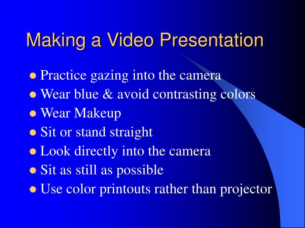 Making a Video Presentation
