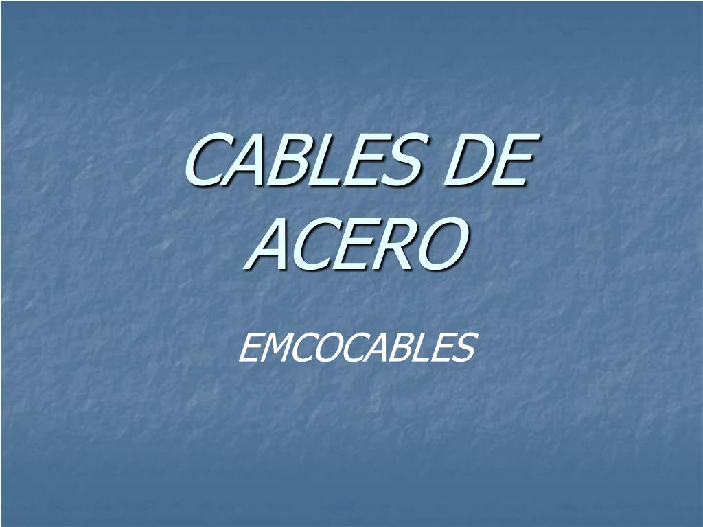 Ppt cables de acero powerpoint presentation id 198081 - Cables de acero ...