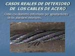 casos reales de deterioro de los cables de acero64