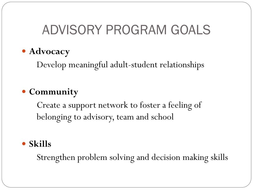 ADVISORY PROGRAM GOALS