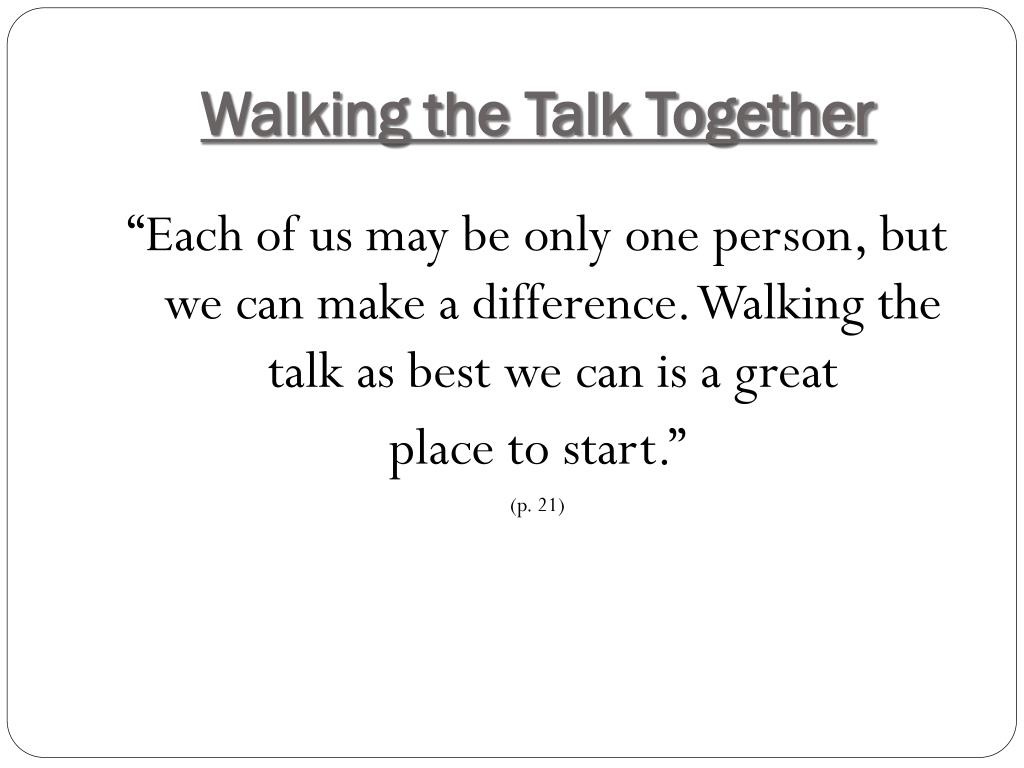Walking the Talk Together