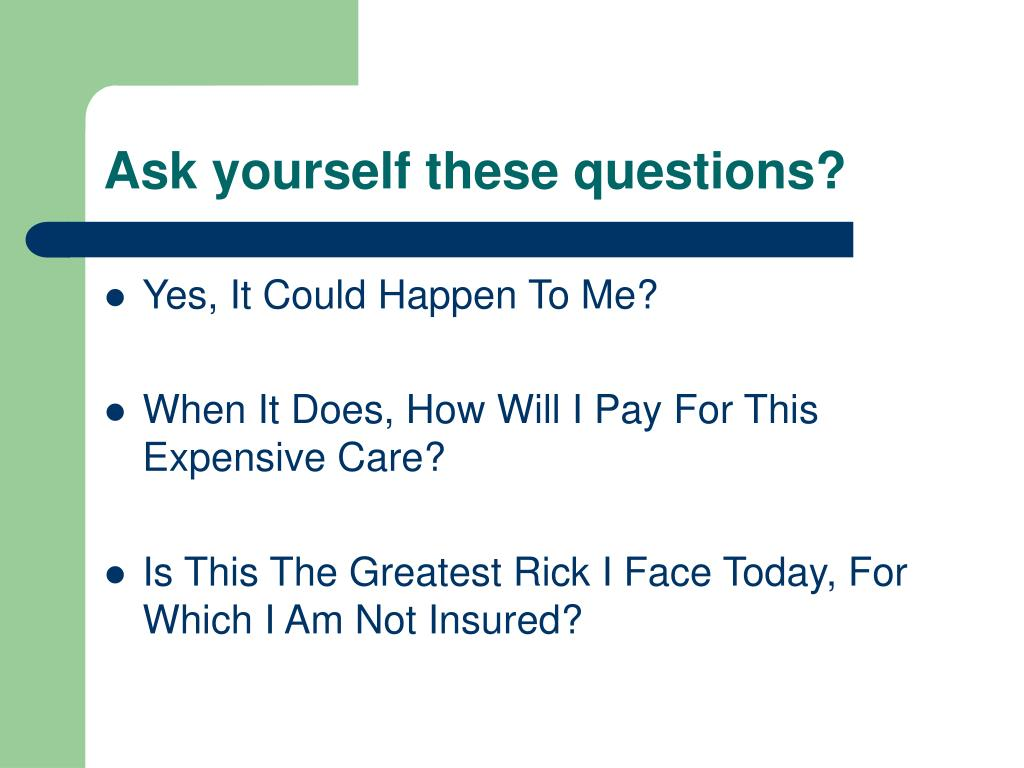 Ask yourself these questions?