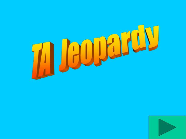 TA  Jeopardy