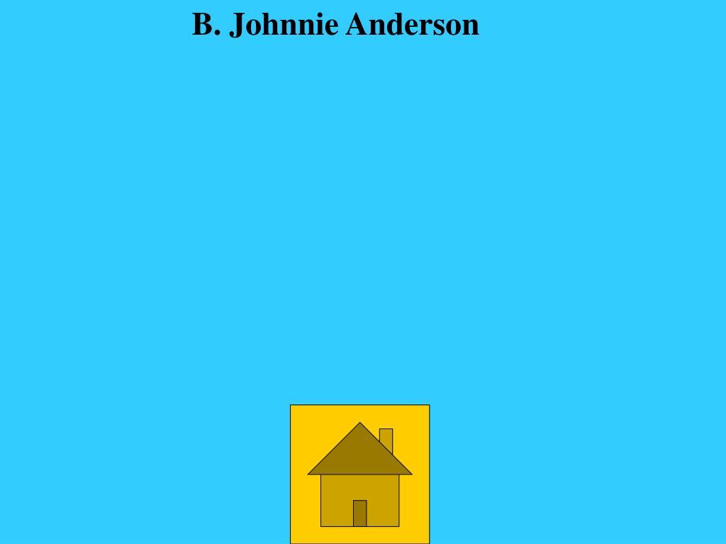 B. Johnnie Anderson