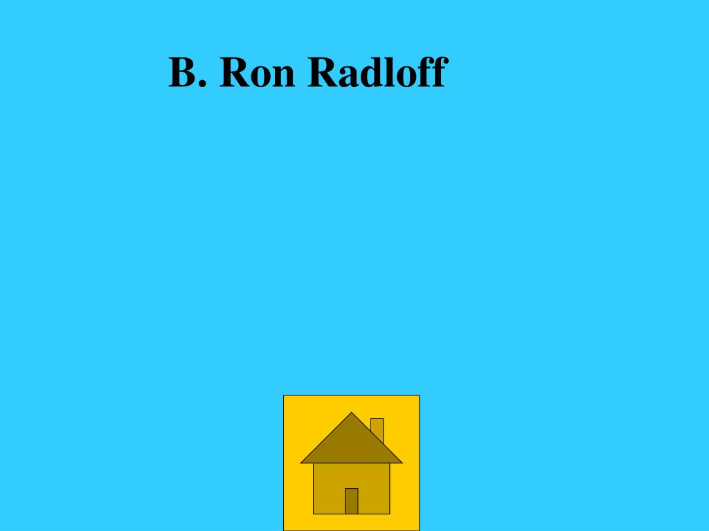 B. Ron Radloff