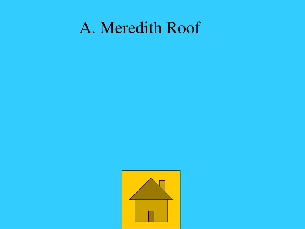 A. Meredith Roof