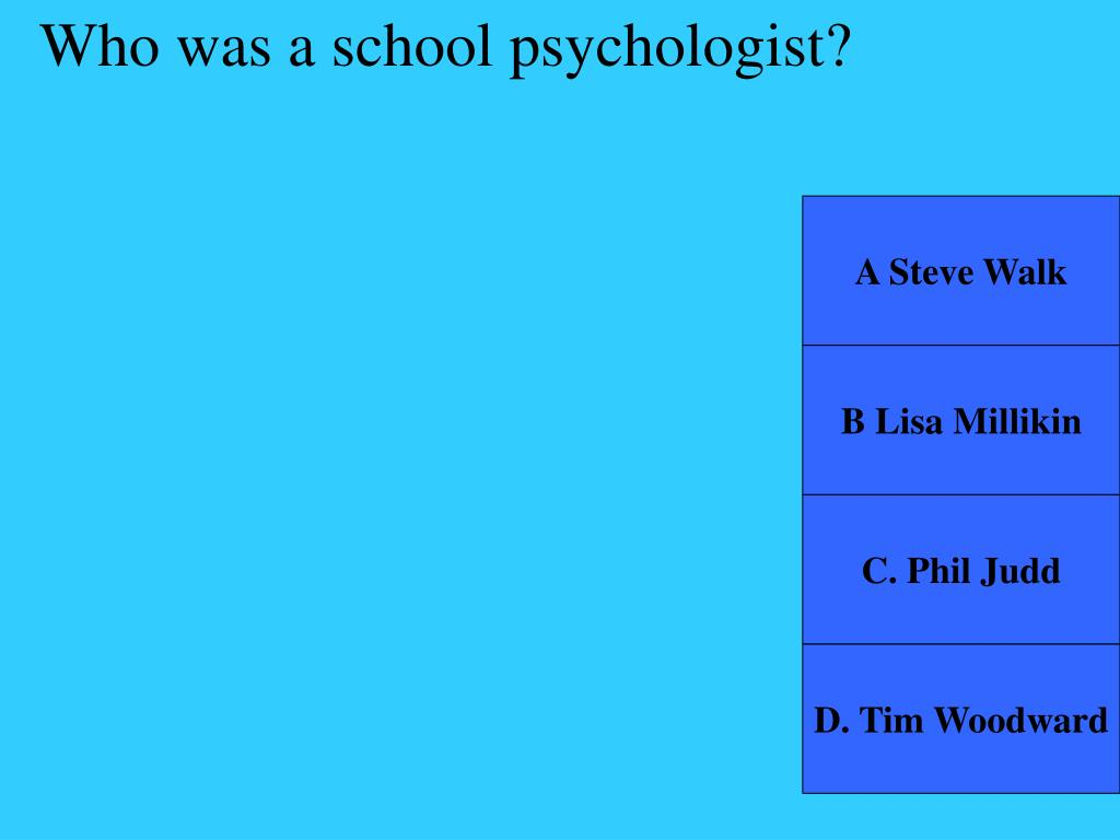 Who was a school psychologist?