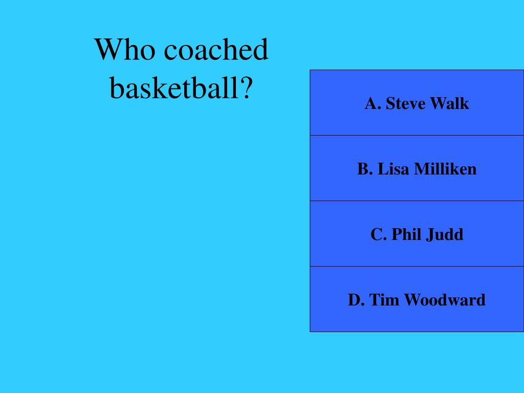 Who coached basketball?