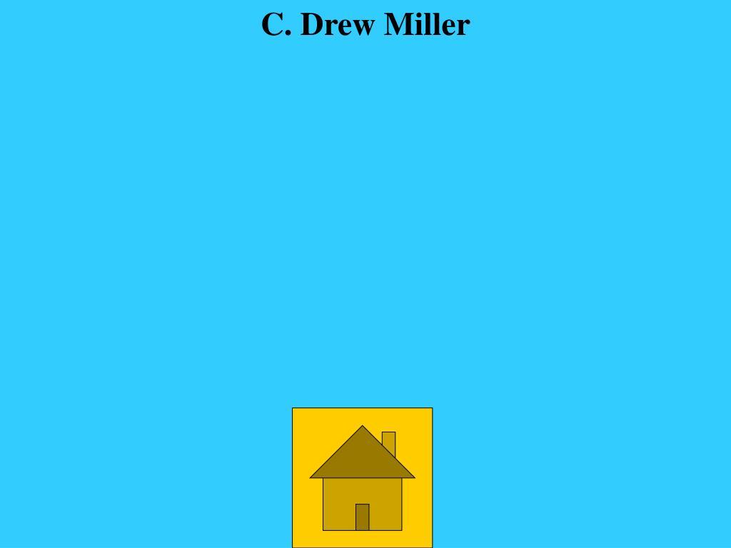 C. Drew Miller