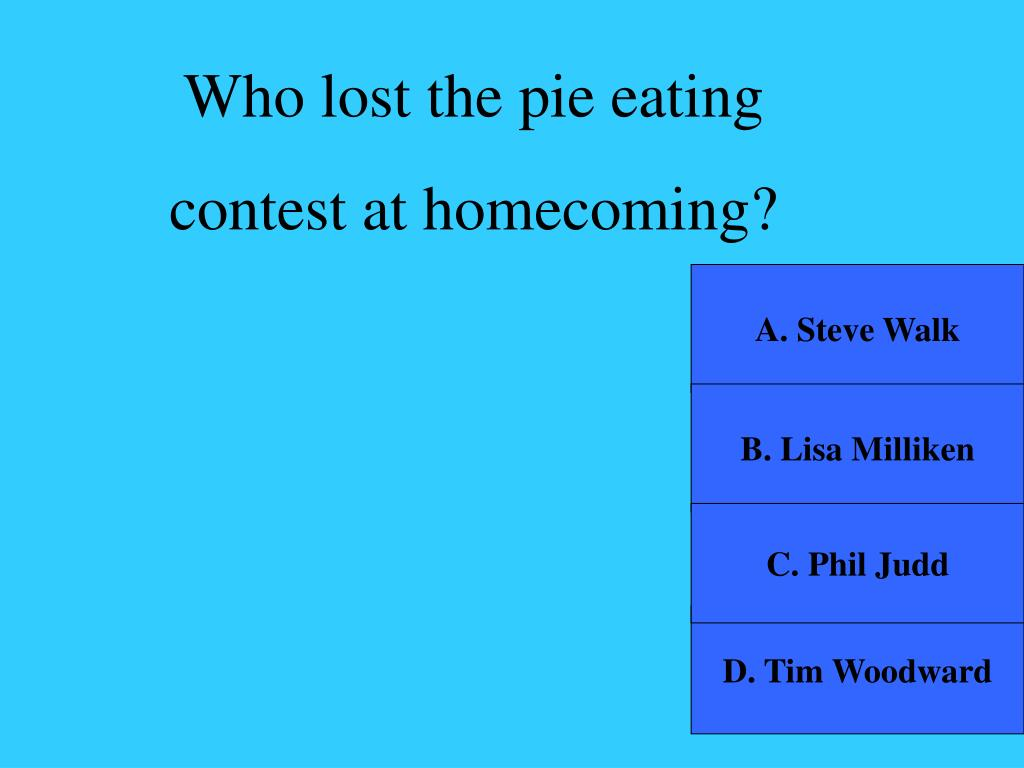 Who lost the pie eating