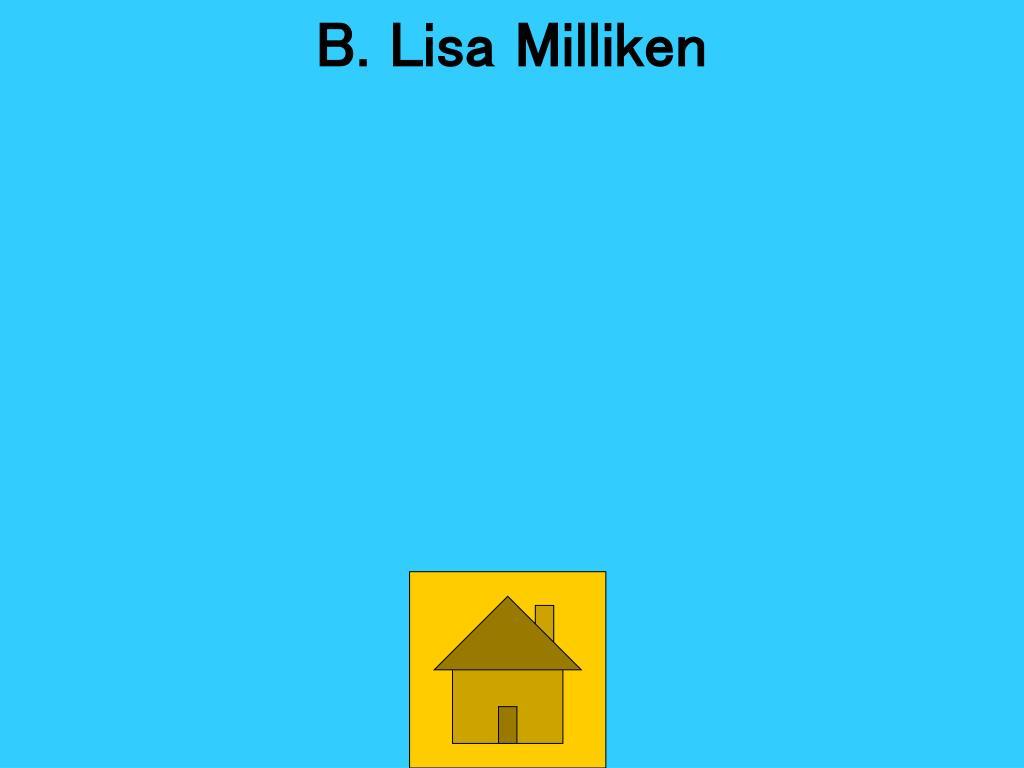 B. Lisa Milliken