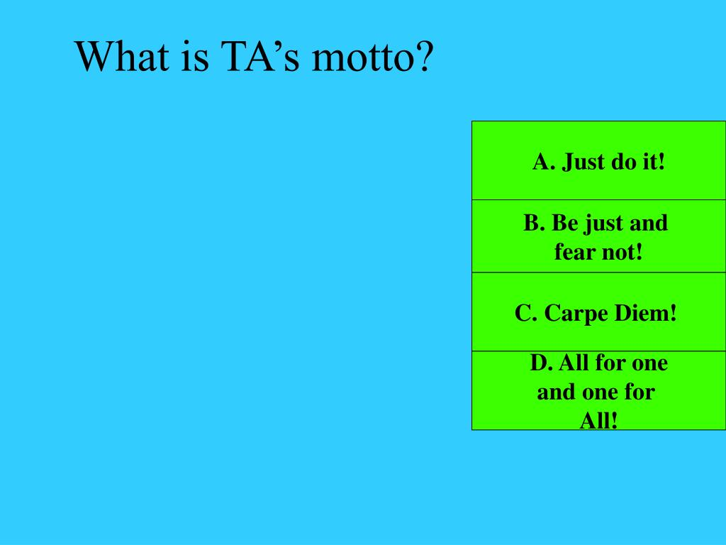 What is TA's motto?