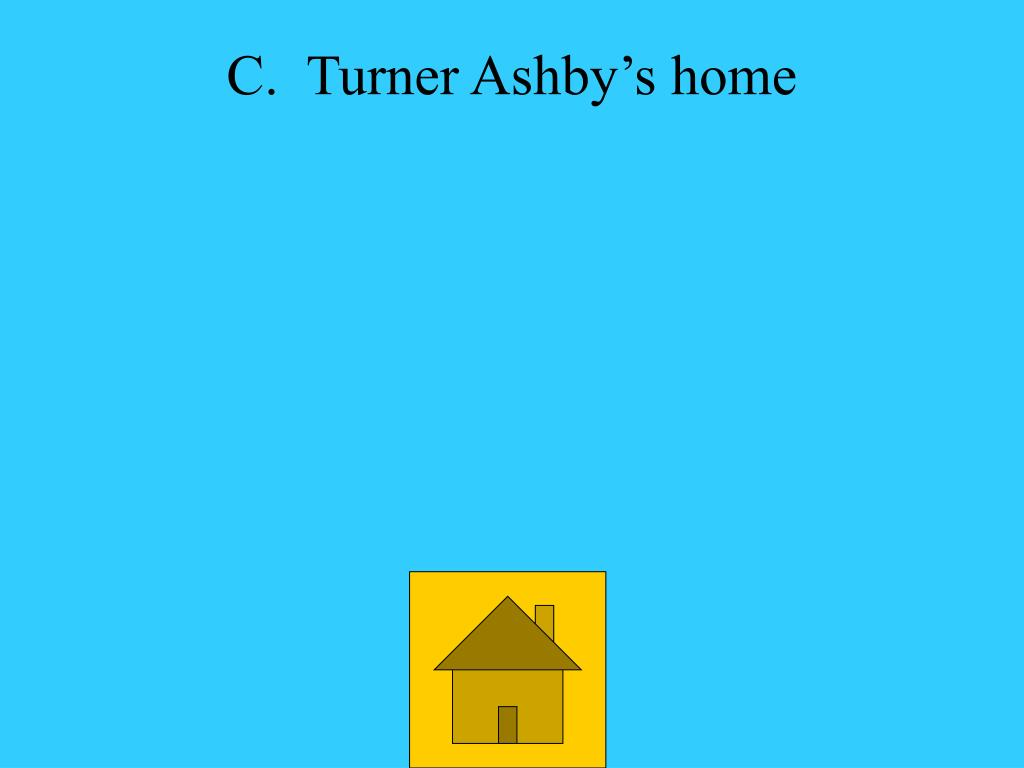 C.  Turner Ashby's home