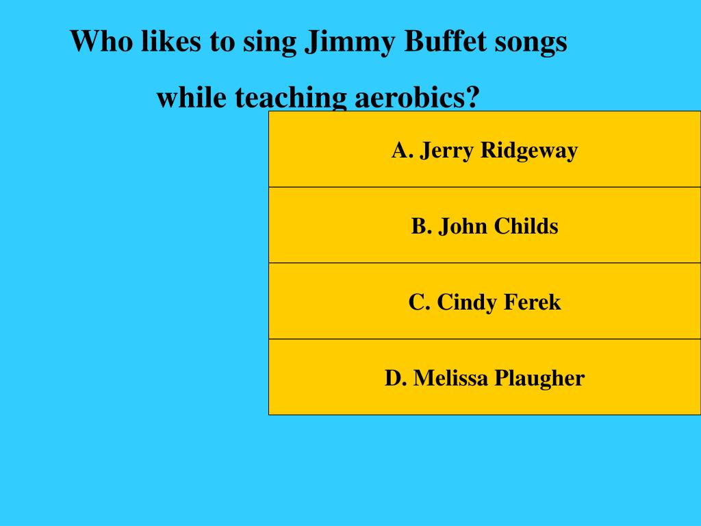 Who likes to sing Jimmy Buffet songs
