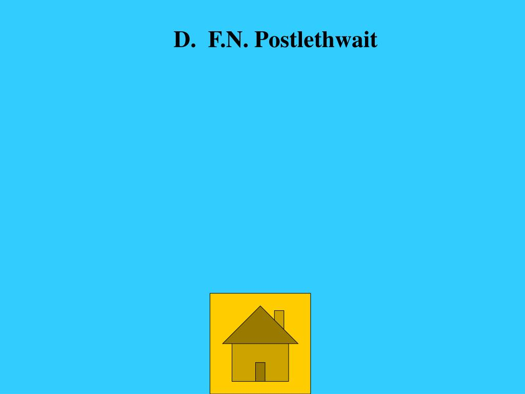 D.  F.N. Postlethwait
