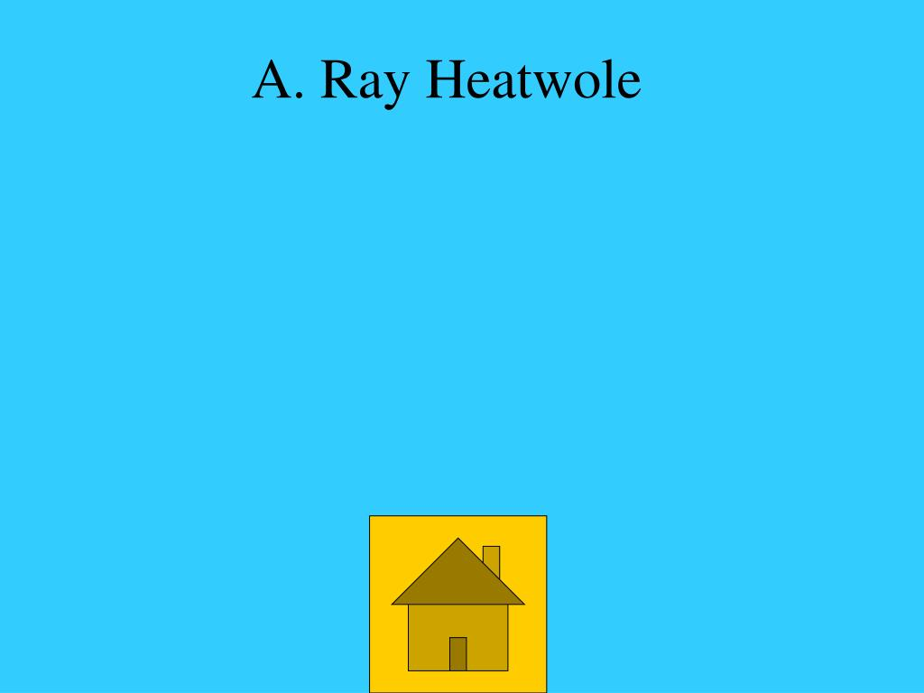 A. Ray Heatwole