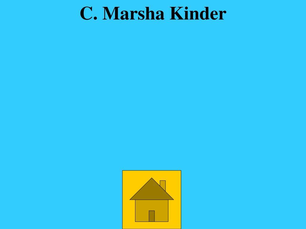 C. Marsha Kinder