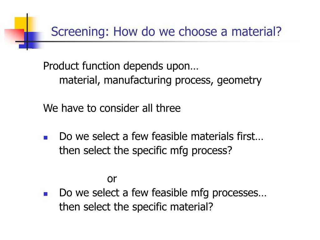 Screening: How do we choose a material?