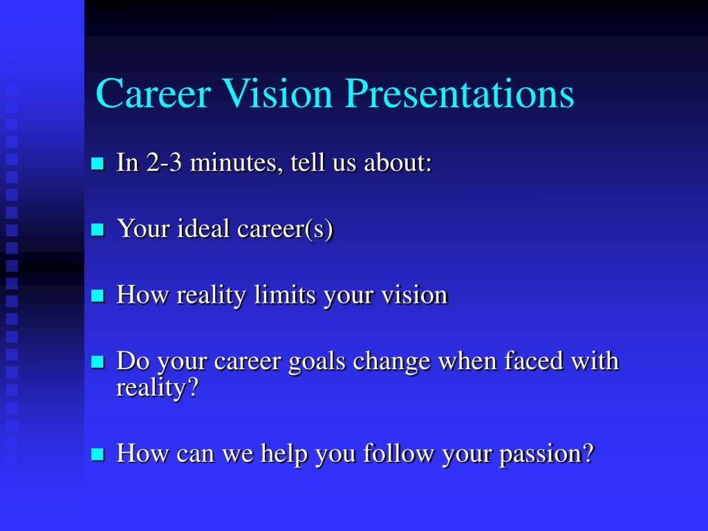 Career Vision Presentations