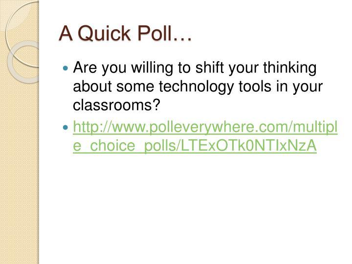 A Quick Poll…