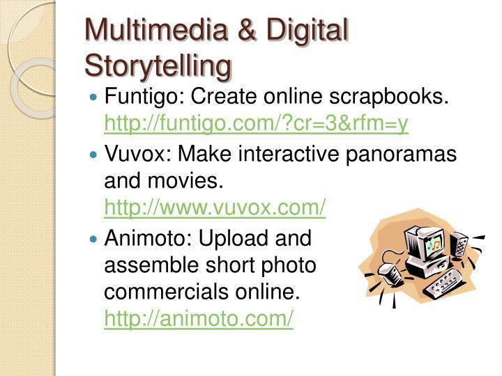 Multimedia & Digital Storytelling