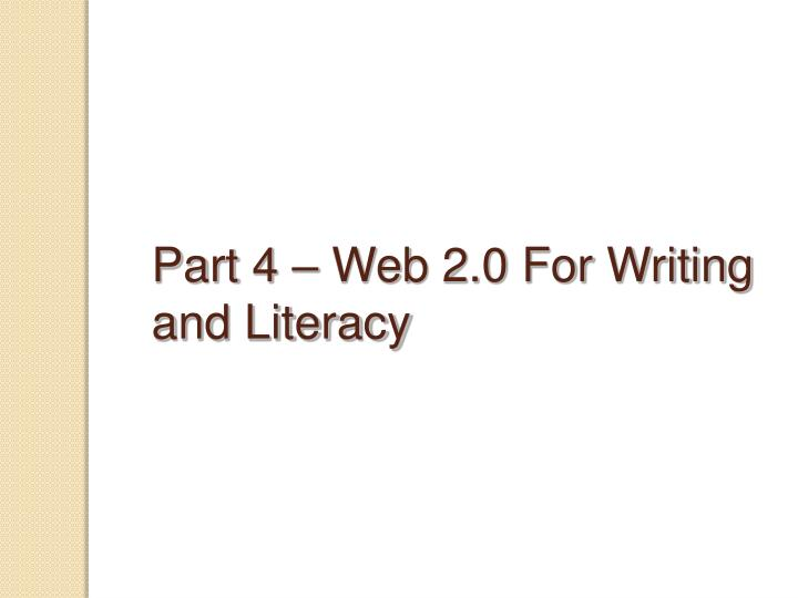Part 4 – Web 2.0 For Writing and Literacy