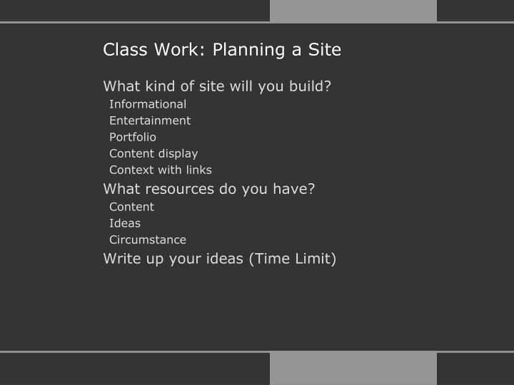 Class Work: Planning a Site