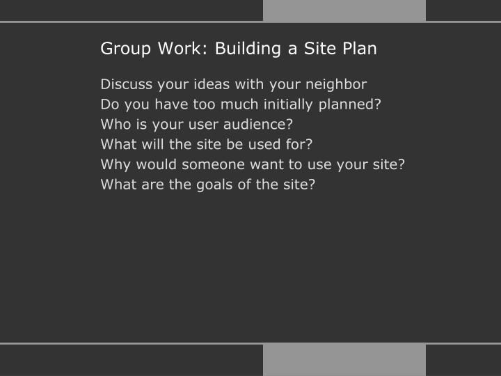 Group Work: Building a Site Plan