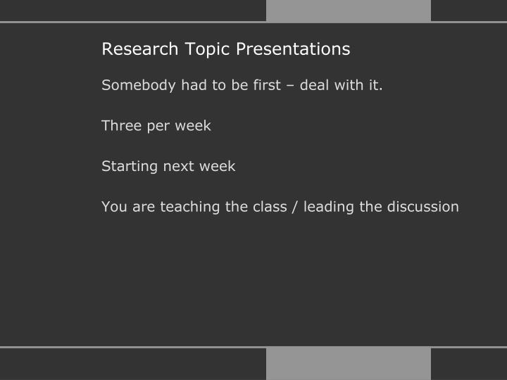 Research Topic Presentations