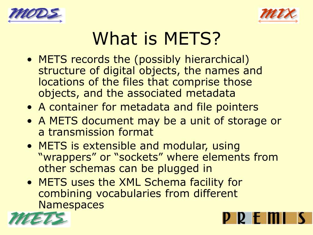 What is METS?