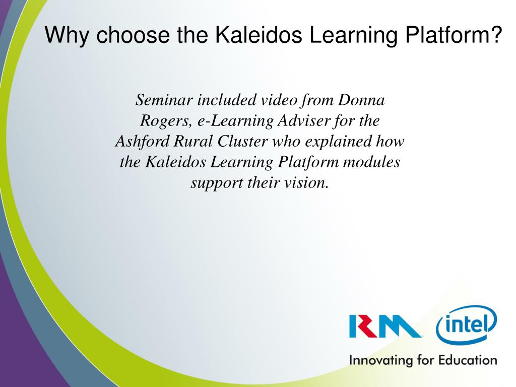 Why choose the Kaleidos Learning Platform?