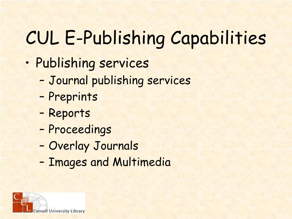 CUL E-Publishing Capabilities