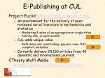 e publishing at cul