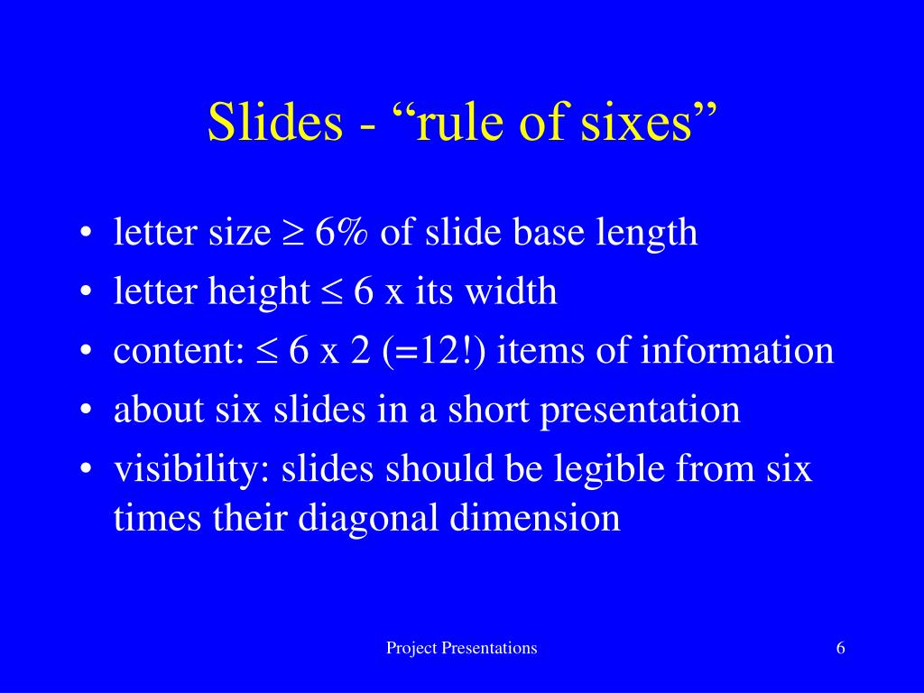 "Slides - ""rule of sixes"""