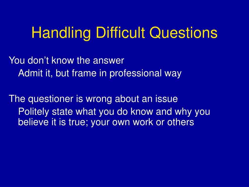 Handling Difficult Questions