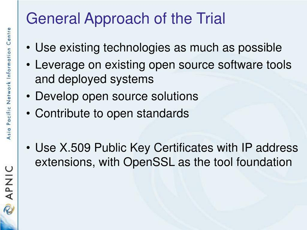 General Approach of the Trial