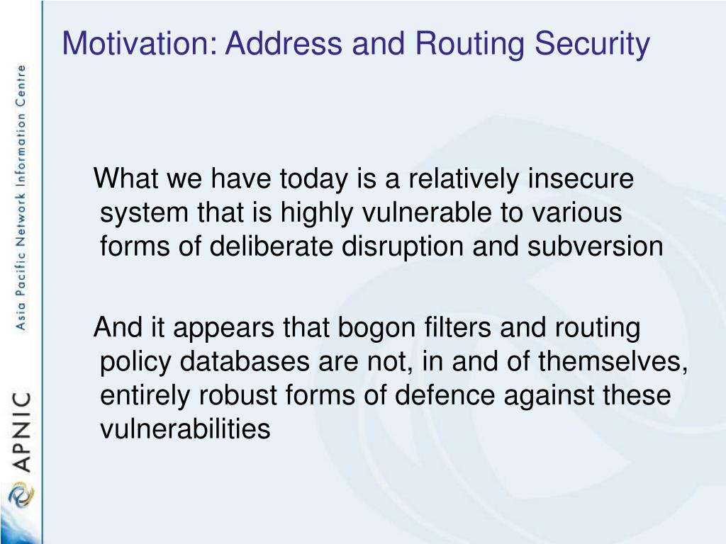 Motivation: Address and Routing Security