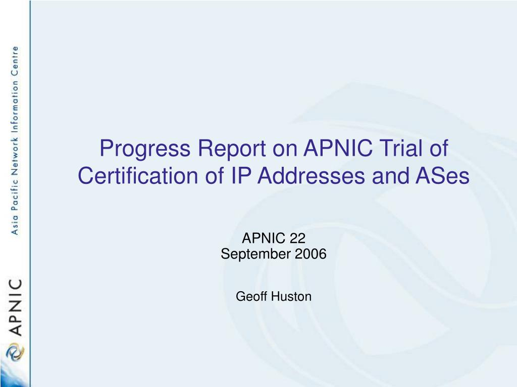 Progress Report on APNIC Trial of