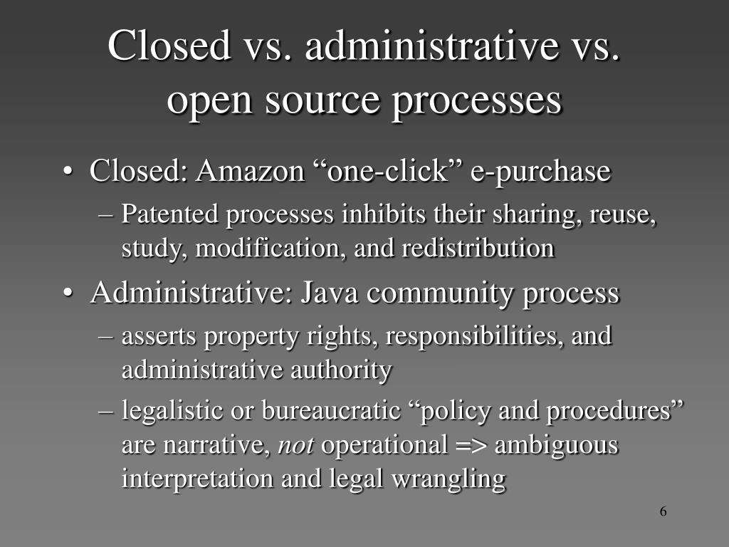 Closed vs. administrative vs. open source processes