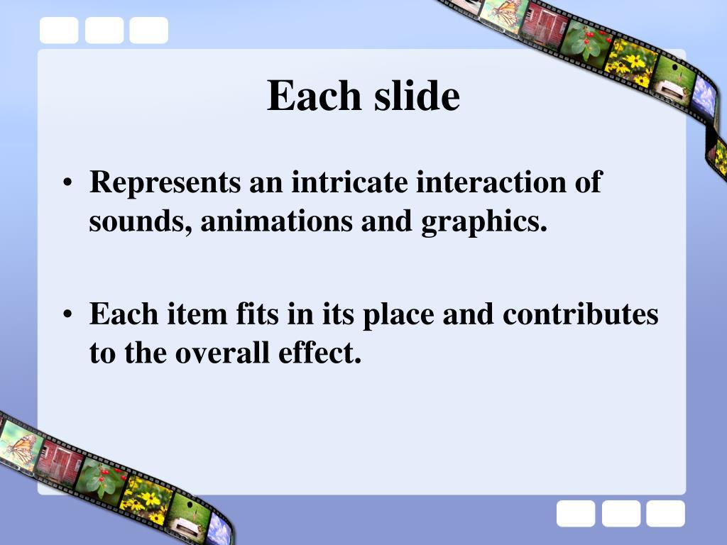 Each slide