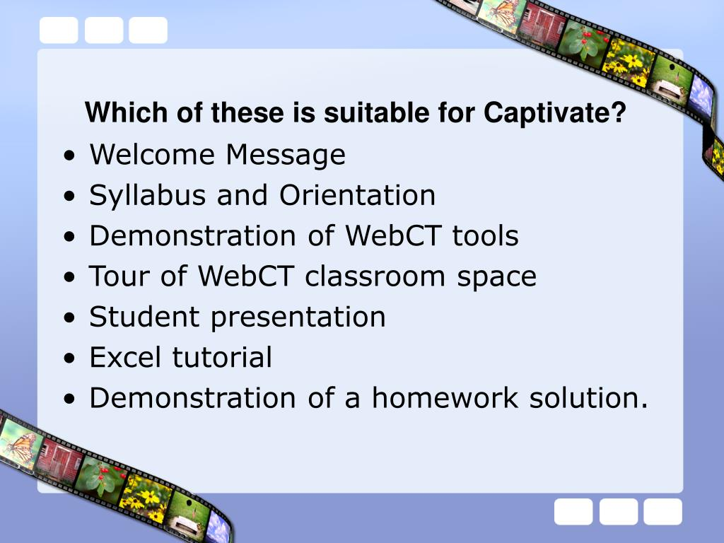 Which of these is suitable for Captivate?
