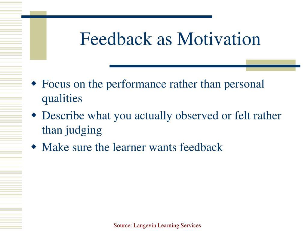 Feedback as Motivation