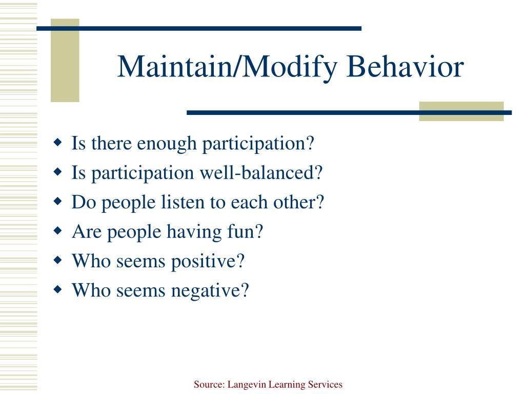 Maintain/Modify Behavior